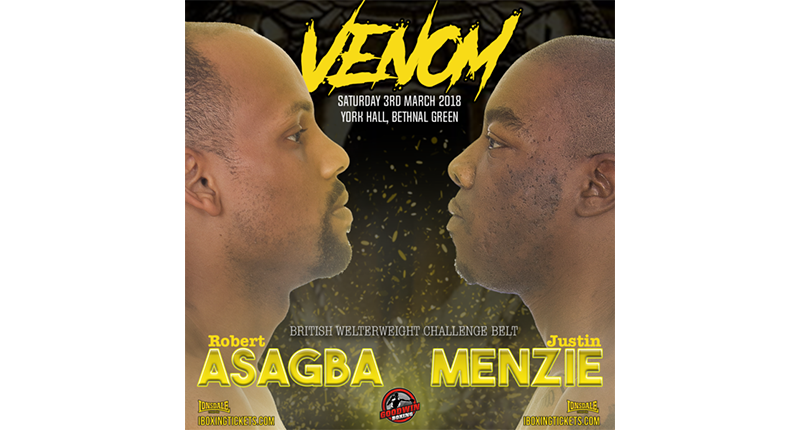 Robert Asagba vs. Justin Menzie on 3rd March at York Hall