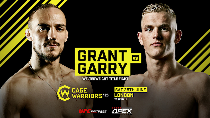 Cage Warriors 125: Grant vs. Garry Preview